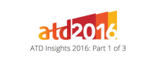 ATD 2016 Insights: Part 1 of 3