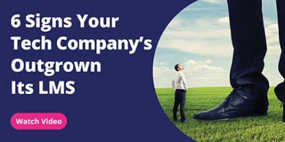 6 signs you've outgrown your LMS - watch the video
